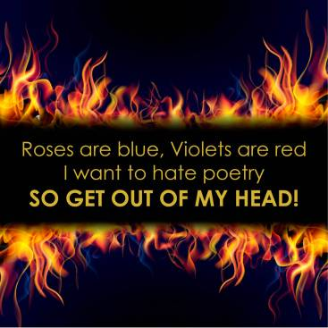 Roses are blue Violets are red quote in flames